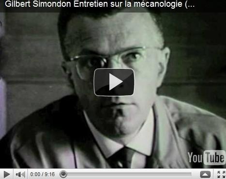 Gilbert Simondon – Entretien sur la mécanologie | Philosophie en France | Scoop.it