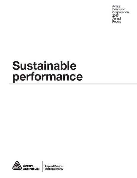 Sustainable Performance - 2013 Annual Report | Avery Dennison | pressure sensitive film labels | Scoop.it