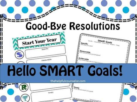 Good-Bye New Year's Resolutions - Hello SMART Goals! | 2014 Classroom Ideas | Scoop.it