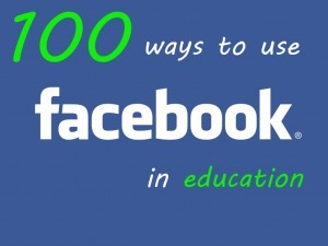 100 Ways To Use Facebook In Education By Category | Mundos Virtuales, Educacion Conectada y Aprendizaje de Lenguas | Scoop.it