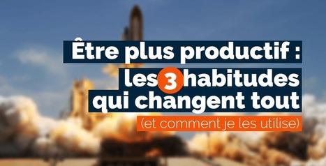 Être plus productif : les 3 habitudes qui changent tout (et comment je les utilise) | gestion temps, outlook, lotus notes | Scoop.it