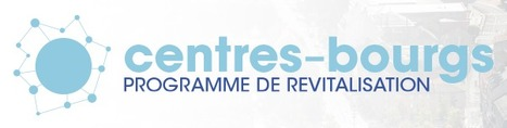 Centres-bourgs - Programme de revitalisation | Sélection de sites | Scoop.it