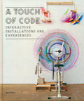 """Book review: R. Klanten, S. Ehmann, L. Feireiss - """"A Touch of Code: Interactive Installations and Experiences"""" 