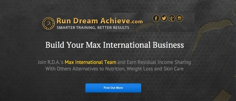 R.D.A. Max International Team | Max International and RunDreamAchieve Team | Scoop.it