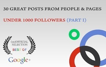 30 GREAT POSTS FROM PEOPLE & PAGES UNDER 1000 FOLLOWERS (PART I) | WEBOLUTION! | Scoop.it