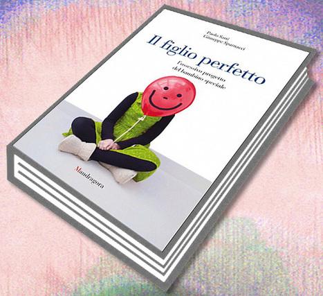 Il figlio perfetto - Smallfamilies | zippora info by raethia corsini | Scoop.it