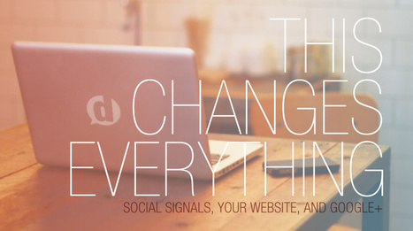 This Changes Everything: Social Signals, Your Website, and Google+ | Kit's social | Scoop.it