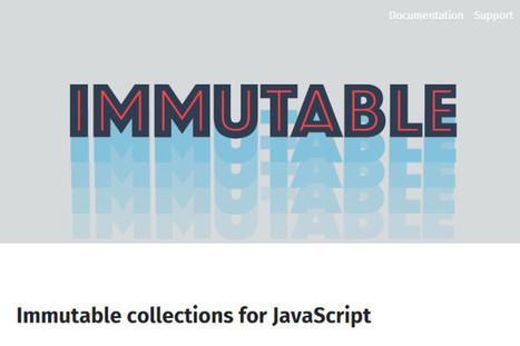 Immutable.js - Immutable Collections for #JavaScript   Web & Mobile Tech - Resources & News   Scoop.it