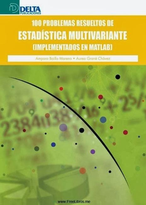 100 Problemas resueltos de estadística multivariante ... - FreeLibros | Estadistica Descriptiva | Scoop.it
