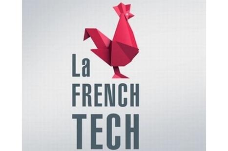 La French Tech, c'est parti ! | Digital | Scoop.it