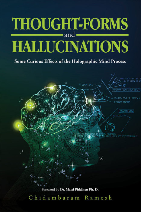 """New Book, """"Thought Forms and Hallucinations,"""" by Chidambaram Ramesh, Explores Consciousness as an Essential Part of Scientific Investigation and Research 