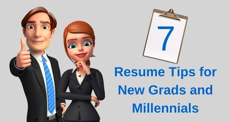 7 Resume Tips for New Grads and Millennials   Resume & Cover Letter Writing Tips   Scoop.it