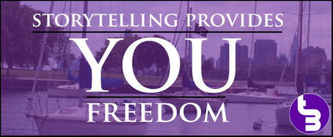 Storytelling Provides YOU Freedom | TURNDOG | Scoop.it