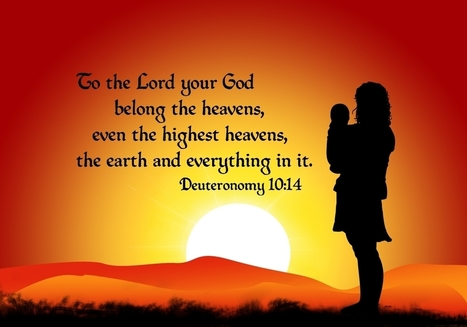Deuteronomy 10.14 Poster - To the Lord your God belong the heavens, even the highest heavens... | Resources for Catholic Faith Education | Scoop.it