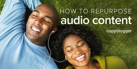 6 Ways to Maximize the Shelf Life (and Utility) of Your Audio Content - Copyblogger | Radio 2.0 (En & Fr) | Scoop.it