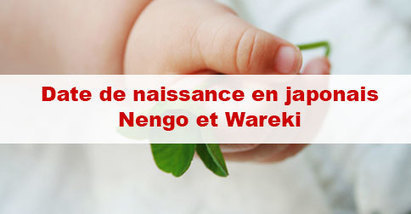 Date de naissance en japonais : nengo, wareki | japon | Scoop.it