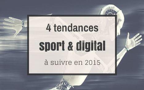 4 tendances sport et digital à suivre en 2015 | Le sport à l'ère du connecté | Scoop.it