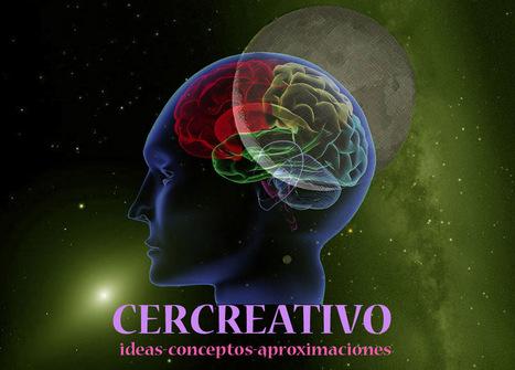 CERCREATIVO: PENSAMIENTO IRRADIANTE   el cerebro:Introducción a la neurociencia   Scoop.it