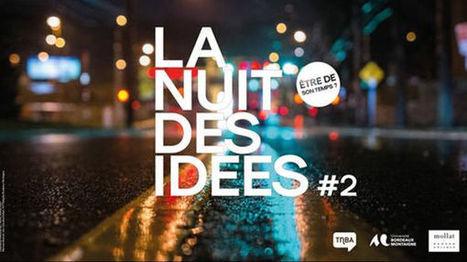 Bordeaux | La Nuit des idées #2 : « Être de son temps ? » @franceculture | CULTURE, HUMANITÉS ET INNOVATION | Scoop.it