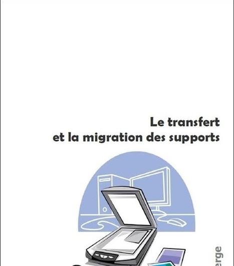 Éditions Michel Roberge: Le transfert et la migration des supports | Gestion intégrée des documents d'activité | Scoop.it