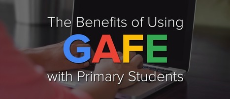 The Benefits of Using GAFE with Primary Students | Imagine Easy Solutions | Edtech | Scoop.it