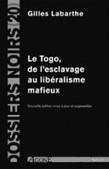 Livre – Le Togo : De l'esclavage au libéralisme mafieux | Actualités Afrique | Scoop.it