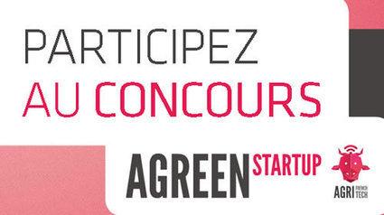 Concours AGreen Startup : innovation, agro-écologie, environnement | Initiatives et agenda environnement | Scoop.it