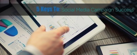 5 Keys For A Successful Social Media Campaign - Ballantine | SEO and Social Media | Scoop.it
