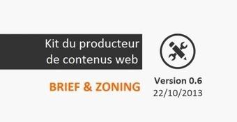 Brief et Zoning [Kit du producteur de contenus web V0.6] | We(b) love contents | Scoop.it
