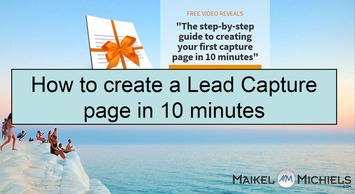 How to create a lead capture page in 10 minutes - Maikel Michiels | A Marketing Mix | Scoop.it