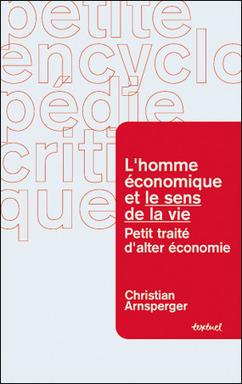 Christian Arnsperger - L'homme économique et le sens de la vie : Petit traité d'alter-économie | Villes en transition | Scoop.it