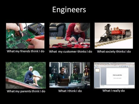 Engineers | What I really do | Scoop.it