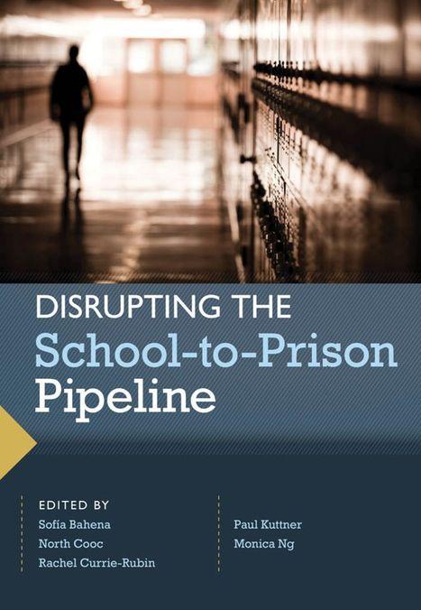 DISRUPTING THE School-to-Prison Pipeline | School to Prison Pipeline | Scoop.it