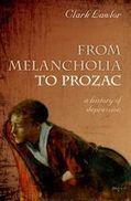 From Melancholia to Prozac: Hardback: Clark Lawlor - Oxford University Press | Anthro of the Body | Appunti sparsi di Antropologia del Corpo | Scoop.it
