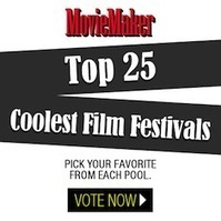 Top 25 Coolest Film Festivals: Vote Here To Decide Our Five Runners-Up  by Lara Colocino - MovieMaker Magazine   Machinimania   Scoop.it