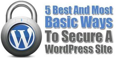 5 Best And Most Basic Ways To Secure A WordPress Site | EXEIdeas | Scoop.it
