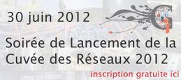 Soirée de lancement de la Cuvée 2012 : 30 juin   Cuvée des reseaux   Wine & Web   Scoop.it
