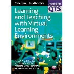Learning and Teaching with Virtual Learning Environments (Achieving QTS Practical Handbooks) | 3D Virtual-Real Worlds: Ed Tech | Scoop.it