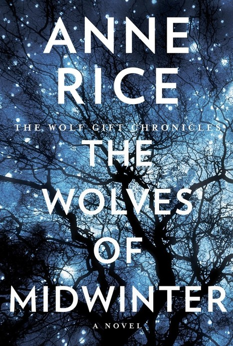 'The Wolves of Midwinter,' by Anne Rice - Washington Post | Anne Rice | Scoop.it
