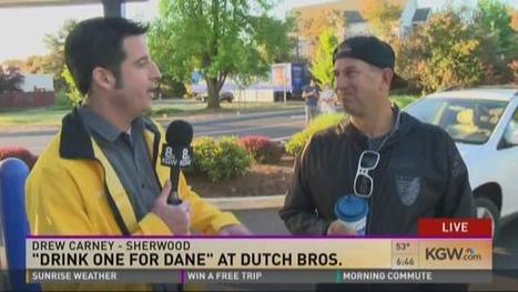 """Drink one for Dane"" at Dutch Bros. 
