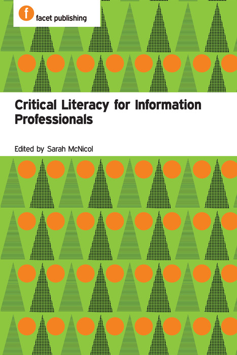 Critical Literacy for Information Professionals [book] | School Libraries around the world | Scoop.it