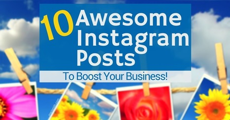 10 Awesome Instagram Posts To Boost Your Business | Content Creation, Curation, Management | Scoop.it