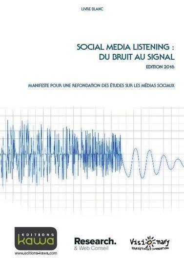 Veille & Médias sociaux : Enfin un livre blanc qui pose les vrais enjeux à relever pour plus de pertinence | Be Marketing 3.0 | Scoop.it