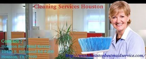 Cleaning Services Houston | houston best maid service | Scoop.it
