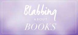 Blabbing About Books | Social Media, Marketing and Blogging | Scoop.it