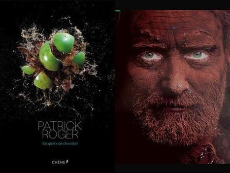 Histoire de Brand Culture 4/4 : Patrick Roger, le chocolatier-sculpteur des arts premiers | Actu Boulangerie Patisserie Restauration Traiteur | Scoop.it
