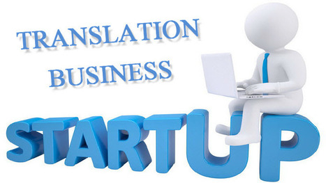 6 Start up Considerations For a Translation Business | Importance of Certified Translations | Scoop.it