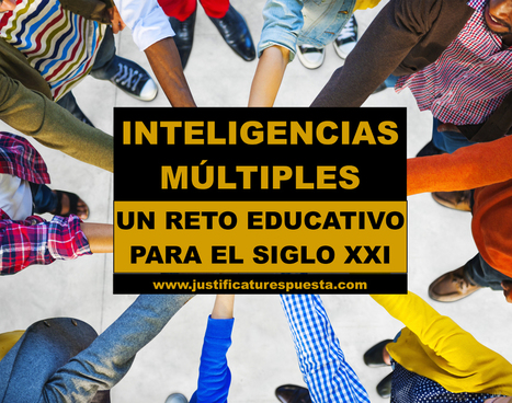 Inteligencias Múltiples. Un reto educativo para el siglo XXI | Pedalogica: educación y TIC | Scoop.it