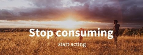 Stop consuming, start acting | Breathing for Business | Scoop.it