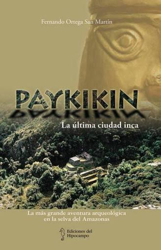 PAYKIKI La última ciudad Inca, de Fernando Ortega San Martín | bibliotecas,libros y literatura en Carlos Tejedor | Scoop.it